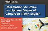 Open Seminar: Information Structure in a Spoken Corpus of Cameroon Pidgin English