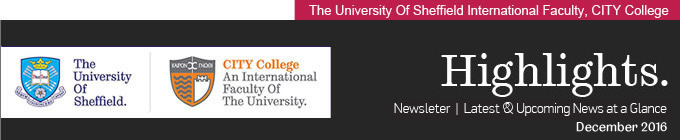 The University Of Sheffield International Faculty, CITY College. HIGHLIGHTS. Monthly Newsletter | Latest & Upcoming News at a Glance